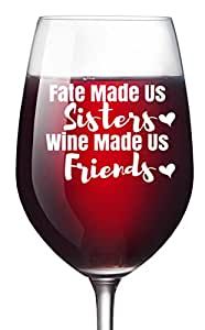 Sister Birthday Gift Ideas - Fate Made Us Sisters Wine Glass - Great Gifts From Big or Little Sister In Law Sorority Xmas Present Wedding Christmas Valentines Day