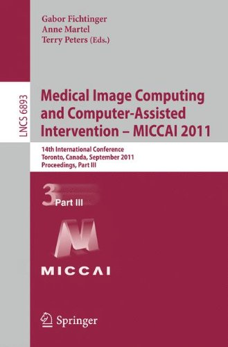 Medical Image Computing and Computer-Assisted Intervention - MICCAI 2011: 14th International Conference, Toronto, Canada, September 18-22, 2011, ... Part III (Lecture Notes in Computer - Stores Toronto Optical