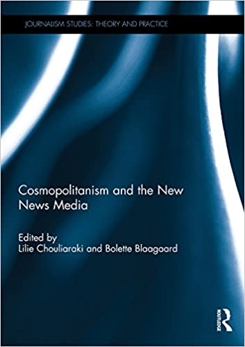 Amazon cosmopolitanism and the new news media journalism cosmopolitanism and the new news media journalism studies 1st edition kindle edition fandeluxe Gallery
