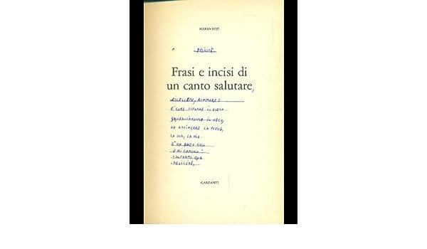 Frasi E Incisi Di Un Canto Salutare Mario Castello Di Firenze