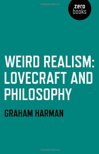 Weird Realism: Lovecraft and Philosophy
