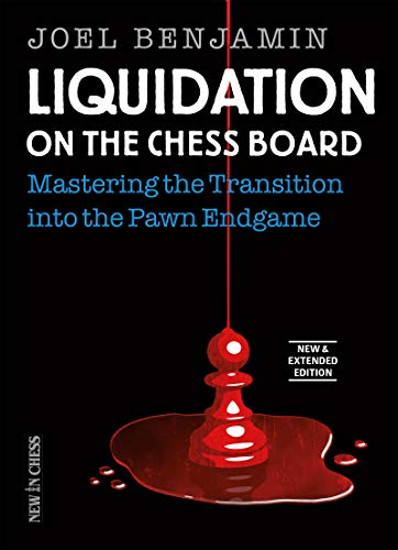 Pdf Humor Liquidation on the Chess Board New & Extended: Mastering the Transition into the Pawn Endgame