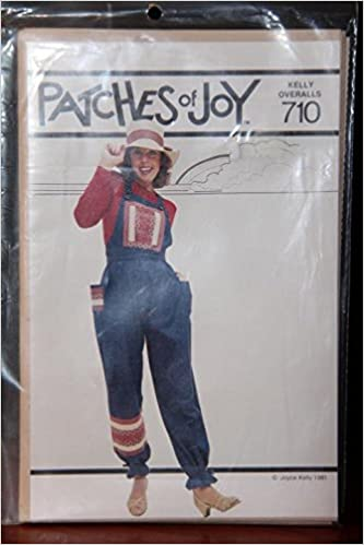 8b2229d34505 Patches Of Joy 710 Kelly Overalls - Patchwork Pattern Instructions For Patchwork  Overalls Paperback – 1969