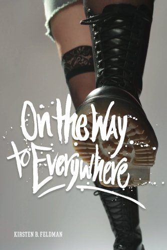 Book: On the Way to Everywhere - A Novel by Kirsten B. Feldman
