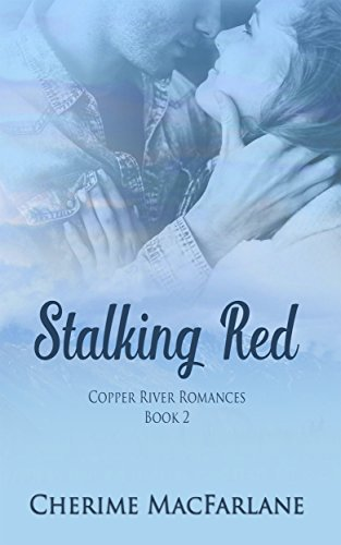 Stalking Red (Copper River Romances Book 2)