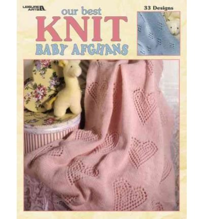 Our Best Knit Baby Afghans (Leisure Arts