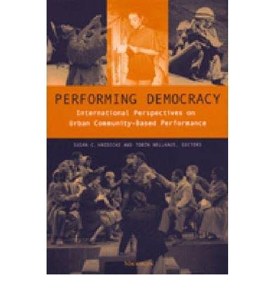 Download [(Performing Democracy: International Perspectives on Urban Community-based Performance)] [Author: Susan C. Haedicke] published on (July, 2001) pdf epub