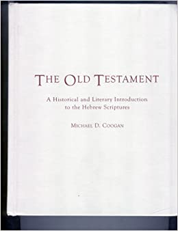 Book The Old Testament: A Historical and Literary Introduction to the Hebrew Scriptures