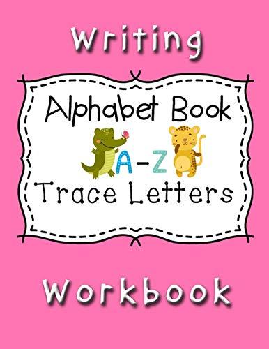 Writing Workbook Alphabet Book Trace Letters: Kindergarten Writing Workbook,Pre K, Preschool Practice Handwriting Workbook for Kids Ages ()