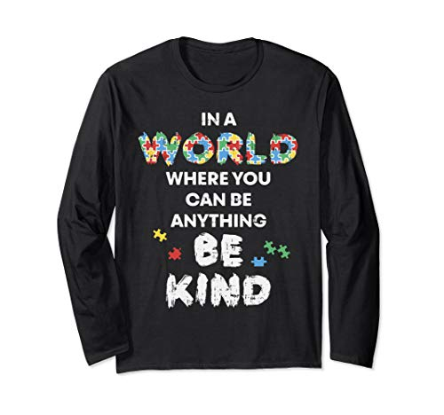 - In A World You Can Be Anything Kind Long-Sleeve Shirt Autism