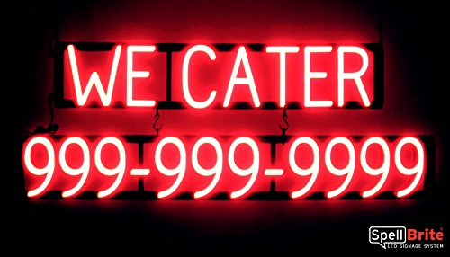 - SpellBrite Ultra-Bright WE CATER 10 Digit Phone Number Sign Neon-LED Sign (Neon look, LED performance)
