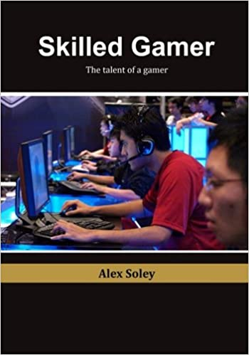 Skilled Gamer: The talent of a gamer