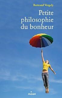 Petite philosophie du bonheur