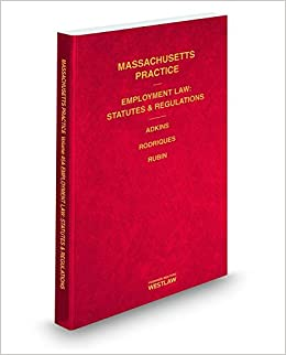 Employment Law Statutes and Regulations, 2014-2015 ed. (Vol. 45A, Massachusetts Practice Series)