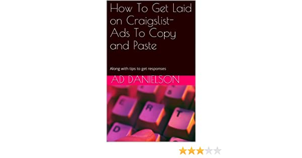 How To Get Laid On Craigslist Just Post These M4w Ads Kindle Edition By Ad Danielson Health Fitness Dieting Kindle Ebooks Amazon Com