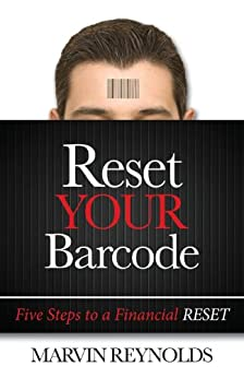 Reset YOUR Barcode: Five Steps to a Financial Reset by [Reynolds, Marvin]