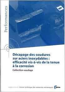 Decapage des Soudures Sur Aciers Inoxydables Efficacite