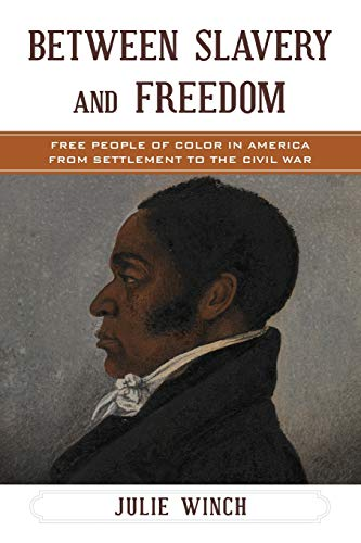 Between Slavery and Freedom: Free People of Color in America From Settlement to the Civil War (The African American Experience Series)