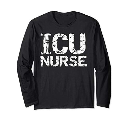 Distressed Intensive Care Unit Nurse Gift for Men ICU Nurse Long Sleeve - Intensive Care Nurse