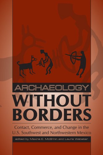 Read Online Archaeology without Borders: Contact, Commerce, and Change in the U.S. Southwest and Northwestern Mexico (Proceedings of SW Symposium) ebook