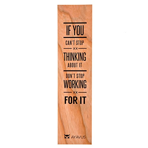 If You Can't Stop Thinking About It Don't Stop Working For It Inspirational Quote Love Romance Quote Motivational Self Development Ultra Thin Eco Wood Bookmark Made In The USA