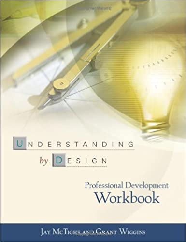 Understanding By Design: Professional Development Workbook: Jay