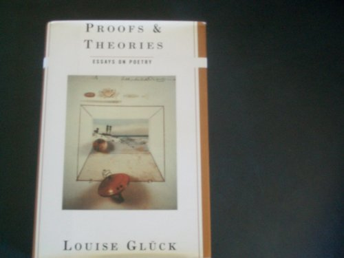 Proofs and Theories. Essays on Poetry