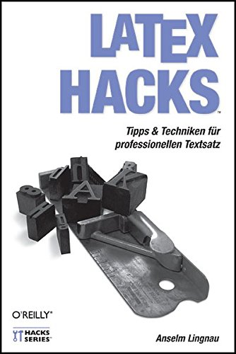 LaTeX Hacks Taschenbuch – 1. Mai 2007 Anselm Lingnau 3897214776 Anwendungs-Software Desktop Publishing