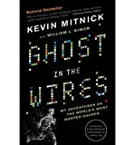 Ghost in the Wires: My Adventures as the World's Most Wanted Hacker (Paperback) - Common