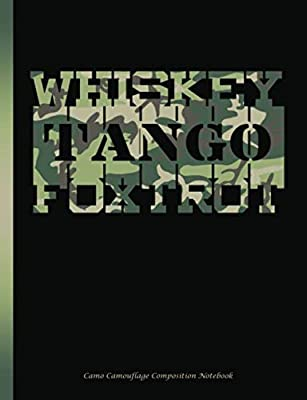 Camo Camouflage Composition Notebook: Green Whiskey Tango Foxtrot WTF Military College Ruled Book, Lined 100 pages (50 Sheets), 9 3/4 x 7 1/2 inches (Military Notebooks and Journals)