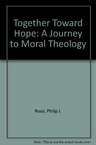 Together Toward Hope: A Journey to Moral Theology