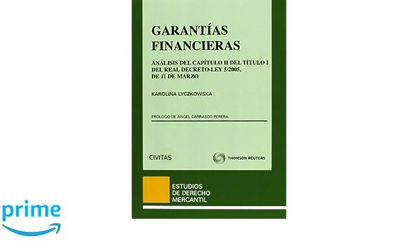 Garantías financieras - Análisis del Capítulo II del Título I del Real Decreto-Ley 5/2005, de 11 de marzo Estudios Derecho Mercantil: Amazon.es: Karolina ...