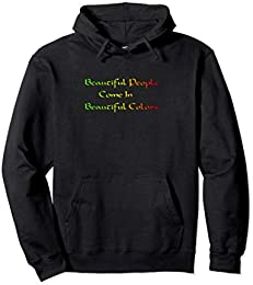 Beautiful People Come in Beautiful Colors Hoodie
