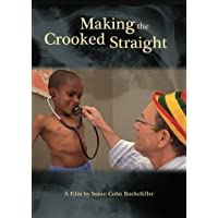Making the Crooked Straight: An American Doctor in Ethiopia - Educational Version...