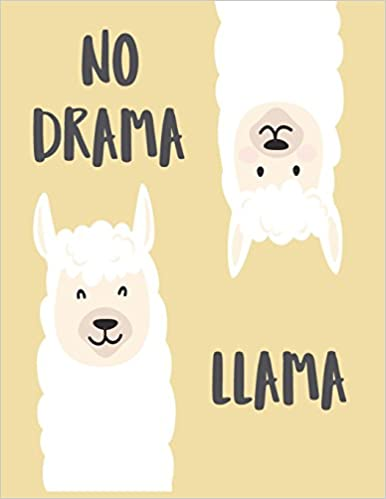 fb5b8f22 No drama llama: Llama on yellow cover (8.5 x 11) inches 110 pages, Blank  Unlined Paper for Sketching, Drawing , Whiting , Journaling & Doodling ( Llama on ...