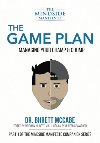 [Read] The Game Plan: Managing Your Champ & Chump (The MindSide Manifesto Companion Series)<br />[Z.I.P]