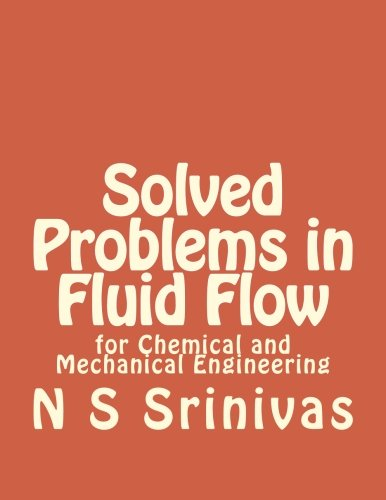 Solved Problems in Fluid Flow: for Chemical and Mechanical Engineering