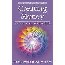 Creating Money: Attracting Abundance (Sanaya Roman)