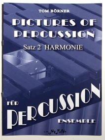 Börner, Tom, Satz.2 : Harmonie: For Percussion Ensembles