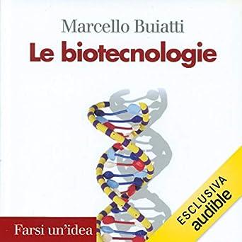 Marcello Buiatti - Le biotecnologie (2019). mp3 - 320kbps
