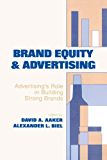Brand Equity & Advertising: Advertising's Role in Building Strong Brands (Advertising and Consumer Psychology)