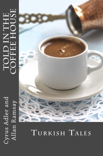 Told in the Coffee Undertaking: Turkish Tales