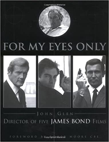 For My Eyes Only: My Life with James Bond