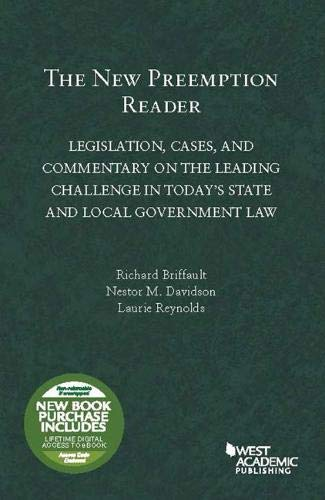 The New Preemption Reader: Legislation, Cases, and Commentary on State and Local Government Law (Selected Statutes)