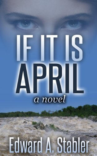 IF IT IS APRIL (The River Trilogy, book 3)