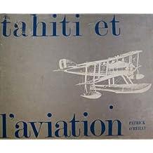 Tahiti et l'aviation: Histoire aéronautique de la Polynésie française (Publications hors-série)