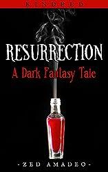 Resurrection: A Dark Fantasy Tale (Kindred Book 1)