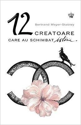 12 Creatoare care au schimbat istoria (Romanian Edition): Bertrand ...