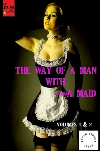 The Way of a Man With a Maid - Volumes 1-2 (The Way Of Man With A Maid)