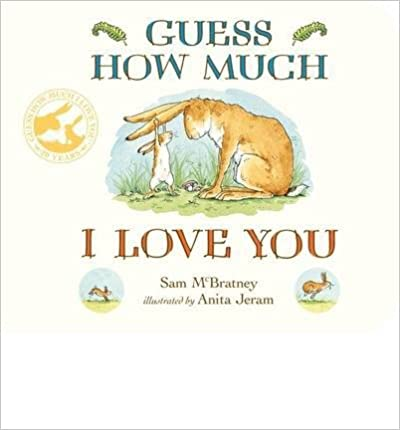 [(Guess How Much I Love You)] [ By (author) Sam McBratney, Illustrated by Anita Jeram ] [October, 2014]